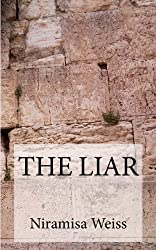 The Liar by Niramisa Weiss (2013-06-08)