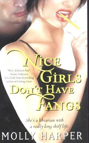 Nice Girls Don't Have Fangs (Pocket Star Books Paranormal Romance) by Harper, Molly (2009) Mass Market Paperback