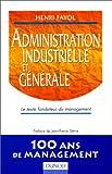 ADMINISTRATION INDUSTRIELLE ET GENERALE. Le texte fondateur du management