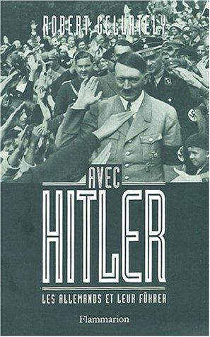 Avec Hitler : Les Allemands et leur Führer par Robert Gellately