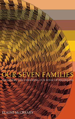Our Seven Families: Expanding And Enriching Our Sense Of Belonging por Elaine Mccreary epub