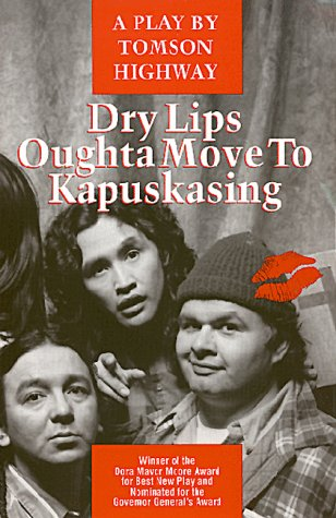 Dry Lips Oughta Move to Kapuskasin
