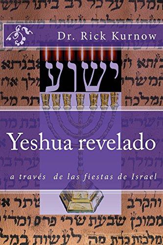 Yeshua revelado a traves de las fiestas de Israel por Rick Kurnow