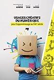 Telecharger Livres Usages creatifs du numerique pour l apprentissage au XXIe siecle (PDF,EPUB,MOBI) gratuits en Francaise