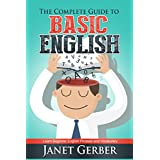 The Complete Guide to Basic English: Learn Beginner English Phrases and Vocabulary (English Edition)