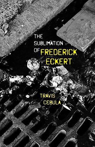 The Sublimation of Frederick Eckert por Travis Cebula