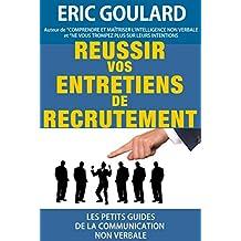 Réussir vos entretiens de recrutement (Les petits guides de la communication non verbale)