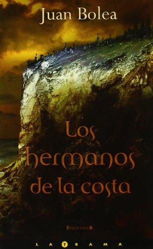 HERMANOS DE LA COSTA, LOS (LA TRAMA) por Juan Bolea