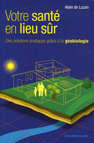 Votre santé en lieu sûr : Des solutions pratiques grâce à la géobiologie