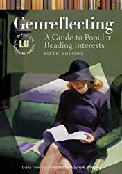 Genreflecting: A Guide to Popular Reading Interests (Genreflecting Advisory)