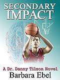 Secondary Impact (A Dr. Danny Tilson Novel Book 4) (English Edition)