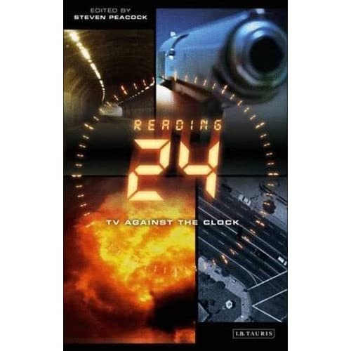 Reading 24: TV Against the Clock (Reading Contemporary Television) (2007-03-28)