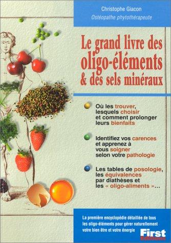 Le grand livre des oligo-éléments & des sels minéraux par Christophe Giacon