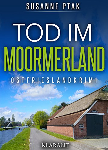 Tod im Moormerland. Ostfrieslandkrimi (Lena Smidt ermittelt 1) -
