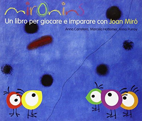 Mironins. Un libro per giocare e imparare con Joan Miró (Los cuentos de la cometa)