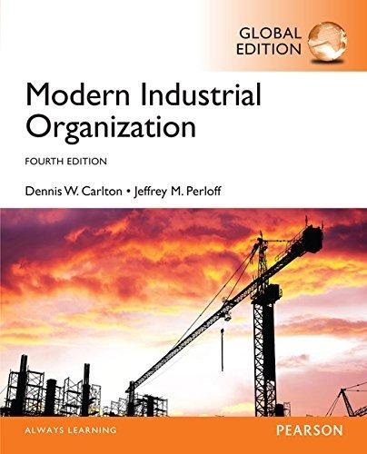 Modern Industrial Organization, Global Edition by Carlton, Dennis W., Perloff, Jeffrey M. (April 2, 2015) Paperback