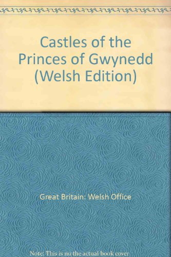 Castles of the Princes of Gwynedd