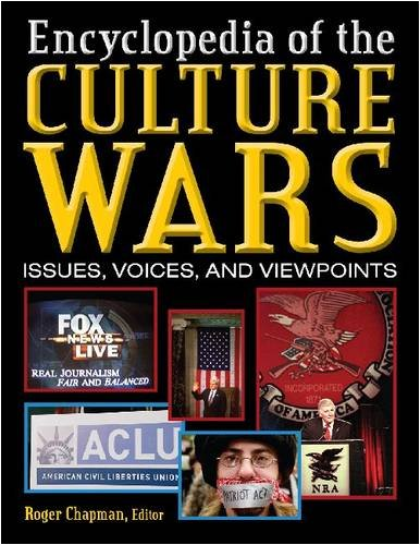 Culture Wars: An Encyclopedia of Issues, Viewpoints and Voices: Issues, Voices, and Viewpoints