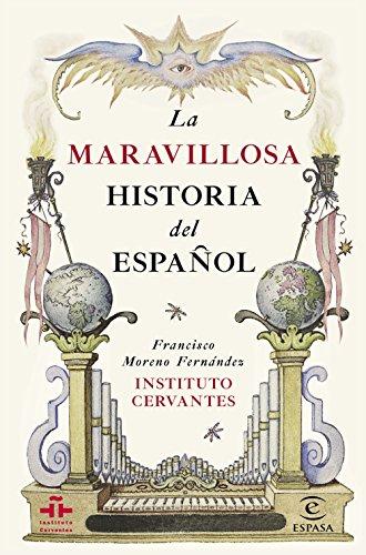 La maravillosa historia del español (GUÍAS PRÁCTICAS DEL INSTITUTO CERVANTES) por Instituto Cervantes