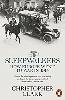 The Sleepwalkers: How Europe Went to War in 1914 par [Clark, Christopher]