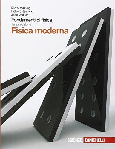 Fondamenti di fisica. Fisica moderna. Per le Scuole superiori. Con espansione online