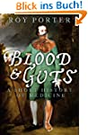 Blood and Guts: A Short History of Me...