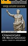 Caesar: The Gallic War in Latin + English (SPQR Study Guides Book 1)