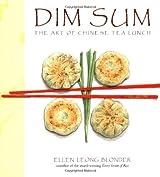 Dim Sum: The Art of Chinese Tea Lunch by Ellen Leong Blonder (2002-04-09)
