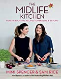 The Midlife Kitchen: health-boosting recipes for midlife & beyond (English Edition)