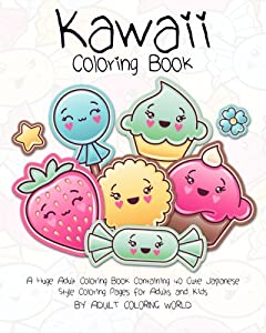 Kawaii Coloring Book: A Huge