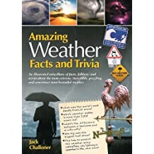 Amazing Weather Facts and Trivia (Amazing Facts & Trivia) by Jack Challoner (2012-01-31)