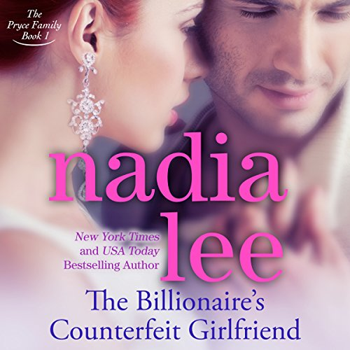 The Billionaire's Counterfeit Girlfriend: The Pryce Family, Book 1