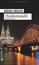 Henkersmahl: Kriminalroman (Kriminalromane im GMEINER-Verlag)