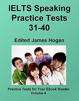 IELTS Speaking Practice Tests 31-40 (Practice Tests For Your Ebook Reader) by [Hogan, James]