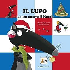 Idea Regalo - Il lupo che non amava il Natale. Amico lupo. Ediz. a colori