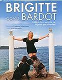 Brigitte après Bardot : L'album de sa seconde vie légendé par elle-même