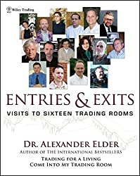 Entries & Exits: Visits to 16 Trading Rooms (Wiley Trading) by Alexander Elder (2006-04-28)