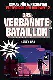 Das verbannte Bataillon - Roman für Minecrafter: Verteidiger der Oberwelt 2