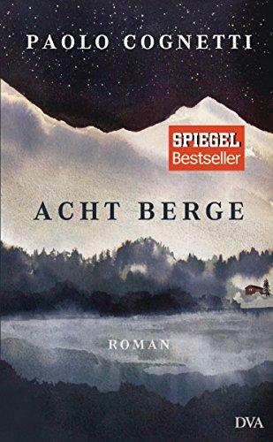 Acht Berge: Roman