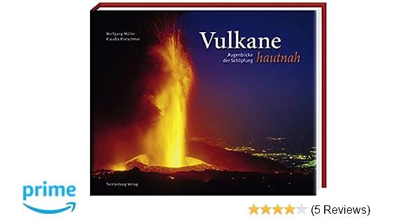 Vulkane Hautnah Augenblicke Der Schopfung Amazon De Wolfgang