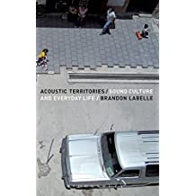 Acoustic Territories by Brandon LaBelle (2010-04-01)