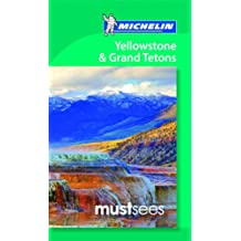 Must Sees Yellowstone & Grand Teton (Michelin Must Sees Yellowstone & the Grand Tetons)