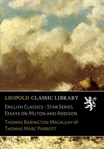 English Classics - Star Series. Essays on Milton and Addison