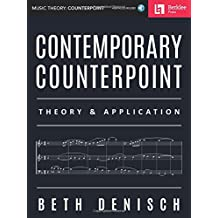Contemporary Counterpoint: Theory + Application Includes Downloadable Audio