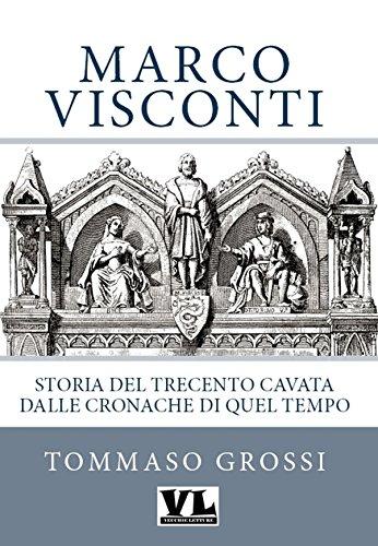 Marco Visconti: Storia del Trecento cavata dalle cronache di quel tempo (Illustrato)