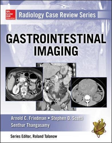 Radiology Case Review Series: Gastrointestinal Imaging