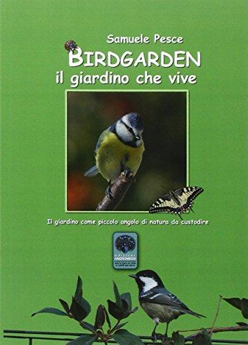 Birdgarden. Il giardino che vive