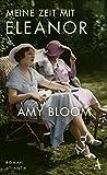 Meine Zeit mit Eleanor von Amy Bloom