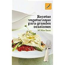 Recetas vegetarianas para grandes ocasiones (ILUSTRADOS INTEGRAL)