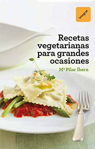 Recetas vegetarianas para grandes ocasiones (ALIMENTACION) por Mª Pilar Ibern